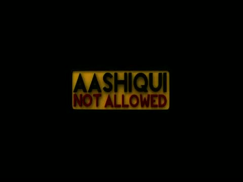 Aashiqui Not Allowed Official Theatrical Trailer